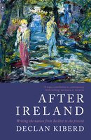 After Ireland - Declan Kiberd