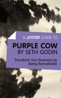 A Joosr Guide to... Purple Cow by Seth Godin - Joosr