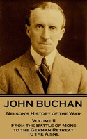 Nelson's History of the War - Volume II (of XXIV) - John Buchan