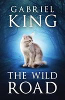 The Wild Road - Gabriel King