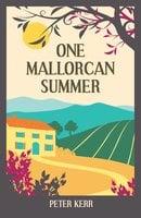 One Mallorcan Summer - Peter Kerr