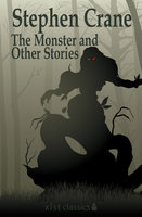 The Monster and Other Stories - Stephen Crane