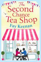 The Second Chance Tea Shop - Fay Keenan