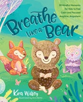 Breathe Like a Bear - Kira Willey, Anni Betts