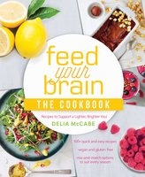 Feed Your Brain: The Cookbook - Delia McCabe