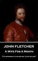 A Wife For A Month - John Fletcher