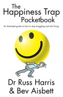 The Happiness Trap Pocketbook - Russ Harris