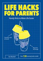 Life Hacks for Parents - Dan Marshall
