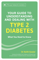 Your Guide to Understanding and Dealing with Type 2 Diabetes - Dr. Keith Souter