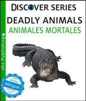 Deadly Animals / Animales Mortales - Xist Publishing