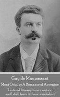 Mont Oriol or A Romance of Auvergne - Guy de Maupassant