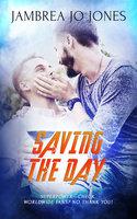 Saving the Day - Jambrea Jo Jones