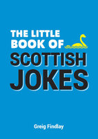 The Little Book of Scottish Jokes - Greig Findlay