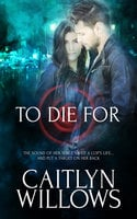 To Die For - Caitlyn Willows