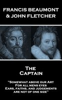 The Captain - John Fletcher,Francis Beaumont
