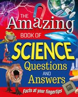 The Amazing Book of Science Questions and Answers - Thomas Canavan