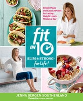 Fit in 10: Slim & Strong--for Life! - Jenna Southerland