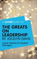 A Joosr Guide to... The Greats on Leadership by Jocelyn Davis - Joosr