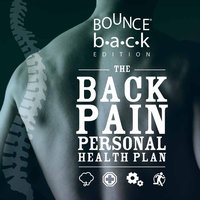 The Back Pain Personal Health Plan – Bounce Back Edition - Nick Sinfield,Trish Wisbey-Roth