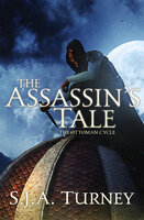 The Assassin's Tale - S.J.A. Turney