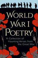 World War I Poetry - Edith Wharton, Wilfred Owen, Rupert Brooke, Siegfried Sassoon