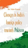 Changes in India's foreign policy towards Pakistan - Dr. Nitin Prasad