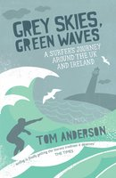 Grey Skies, Green Waves - Tom Anderson