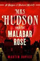 Mrs Hudson and the Malabar Rose - Martin Davies
