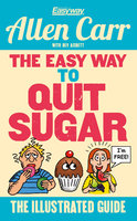 The Easy Way to Quit Sugar - Allen Carr