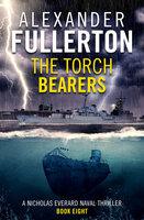 The Torch Bearers - Alexander Fullerton