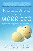 Release Your Worries - Cate Howell, Michele Murphy