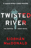 Twisted River: A gripping and unmissable psychological thriller - Siobhan MacDonald