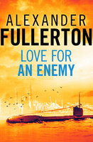 Love For An Enemy - Alexander Fullerton