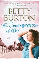 The Consequences of War - Betty Burton