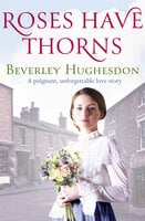 Roses Have Thorns - Beverley Hughesdon
