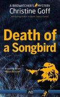 Death of A Songbird - Christine Goff