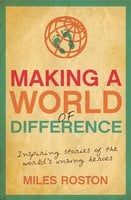 Making A World of Difference - Miles Roston