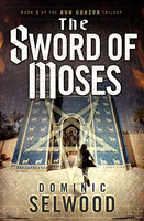 The Sword of Moses - Dominic Selwood