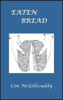 Eaten Bread - Con McGillicuddy
