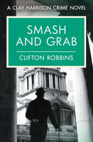 Smash and Grab - Clifton Robbins