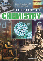 The Story of Chemistry - Anne Rooney