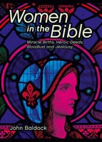Women in the Bible - John Baldock