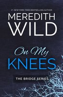 On My Knees - Meredith Wild