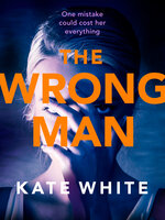 The Wrong Man - Kate White