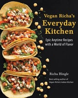 Vegan Richa's Everyday Kitchen - Richa Hingle