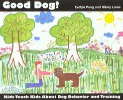 GOOD DOG! - Evelyn Pang, Hilary Louie