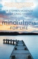 Mindfulness for Life - Stephen McKenzie,Craig Hassed