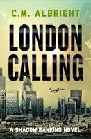 London Calling - C. M. Albright
