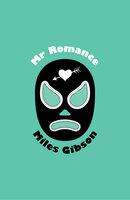 Mr Romance - Miles Gibson