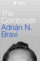 The Combover - Adrián N. Bravi